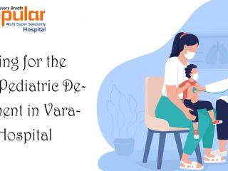 Looking for the Best Pediatric Department in Varanasi Hospital Circle?